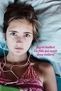 La fille qui avait deux ombres par Sigrid Baffert