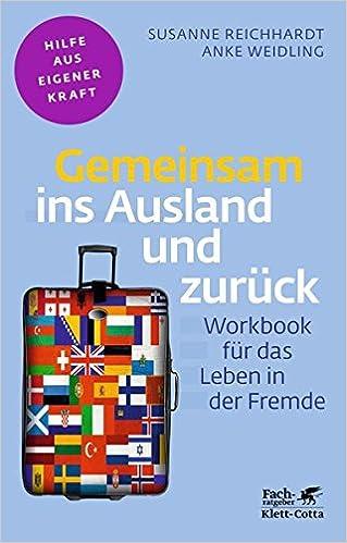 Cover des Buchs: Gemeinsam ins Ausland und zurück: Workbook für das Leben in der Fremde (Fachratgeber Klett-Cotta)