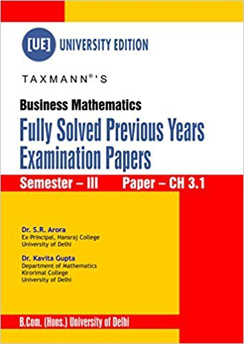 Read Online BUSINESS MATHEMATICS ( FULLY SOLVED PREVIOUS YEARS EXAMINATIONS PAPERS) PDF