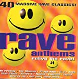 Rave Anthems: Relive the Rave! 40 Massive Rave Classics!