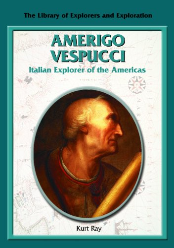 Amerigo Vespucci: Italian Explorer of the Americas (Library of Explorers and Exploration) by Brand: Rosen Publishing Group