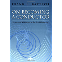 On Becoming a Conductor: Lessons and Meditations on the Art of Conducting book cover