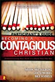 img - for Becoming a Contagious Christian: Six Sessions on Communicating Your Faith in a Style That Fits You (Participant's Guide) book / textbook / text book