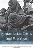img - for Humanitarian Crises and Migration: Causes, Consequences and Responses book / textbook / text book