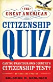 The Great American Citizenship Quiz: Revised and Updated, Solomon M. Skolnick, 0802717799