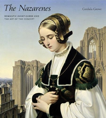 The Nazarenes: Romantic Avant-Garde and the Art of the Concept