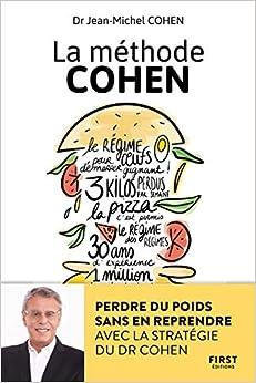 Télécharger La méthode Cohen - Perdre du poids sans en reprendre avec la stratégie du Dr Jean-Michel Cohen pdf gratuits