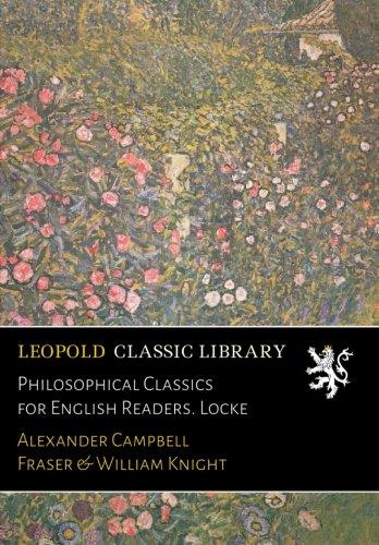 Philosophical Classics for English Readers. Locke PDF