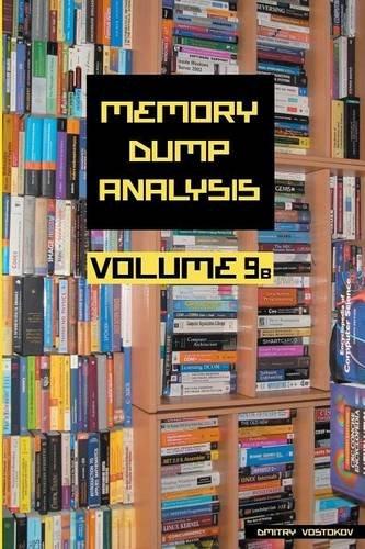 Memory Dump Analysis Anthology, Volume 9b