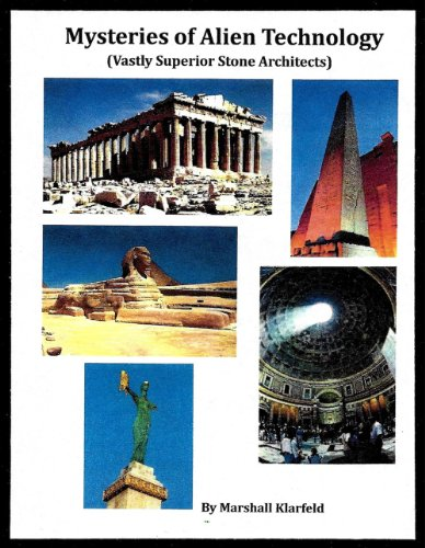 Mysteries of Alien Technology: Vastly Superior Stone Architects (The History of the ANUNNAKI Book - Technology Superior