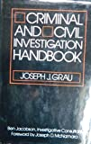 Criminal and Civil Investigation Handbook, Joseph J. Grau, 0070241309