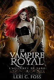 Le Vampire Royal (L'Alliance de Sang t. 2) (French Edition)