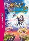 Winx - Le roman du film 2 - Winx Club 3D Aventure Magique ! par Marvaud