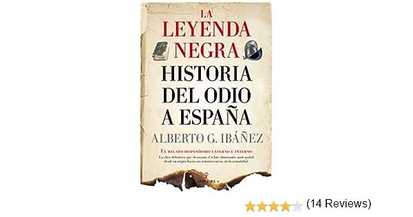 La leyenda negra: Historia del odio a España eBook: Gil Ibáñez ...