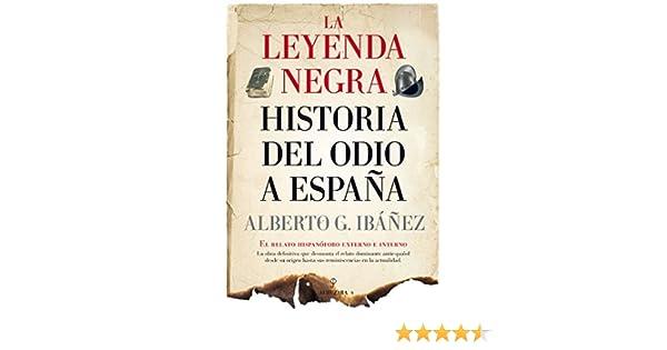 La leyenda negra: Historia del odio a España eBook: Alberto Gil ...