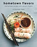 Hometown Flavors: Vietnamese Recipes with Vibrant Origins