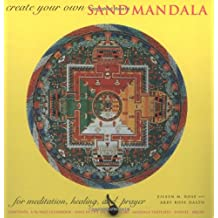 Create Your Own Sand Mandala: For Meditation, Healing, and Prayer [With Book and Sand, Funnel, Brush, Paper Templates]