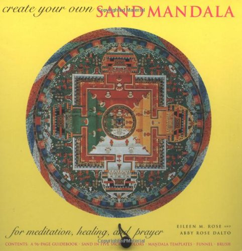 Sand Mandala (Create Your Own Sand Mandala: For Meditation, Healing, and Prayer)