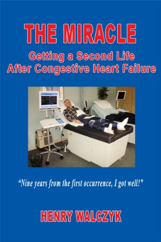 The Miracle - Getting A Second Life After Congestive Heart Failure