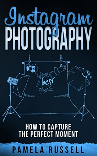 Instagram Photography: The Matter of Lighting, Style, Composition, Focus and Creative Editing (Dominating The Instagram Game Book 3)