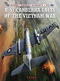 B-57 Canberra Units of the Vietnam War (Combat Aircraft)