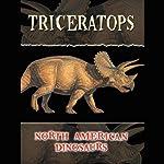 North American Dinosaurs: Triceratops | M. Lorbiecki