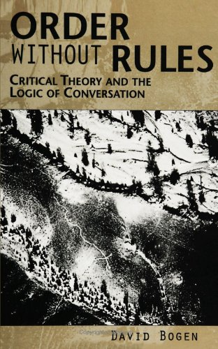 Order Without Rules: Critical Theory and the Logic of Conversation (SUNY Series in the Philosophy of the Social Sciences) (Suny Series in the Philosophy of the Social Sciences (Paperback))