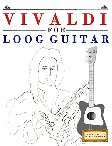 Vivaldi for Loog Guitar: 10 Easy Themes for Loog Guitar Beginner Book