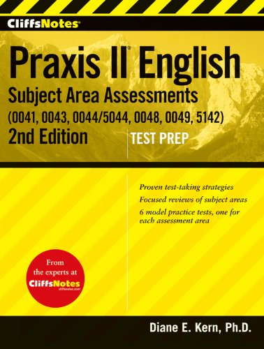 CliffsNotes Praxis II English Subject Area Assessments (0041, 0043, 0044/5044, 0048, 0049, 5142), Second Edition