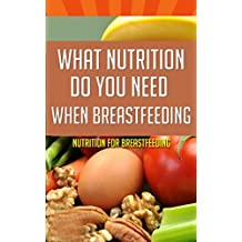 What Nutrition Do You Need When Breastfeeding: Nutrition for Breastfeeding
