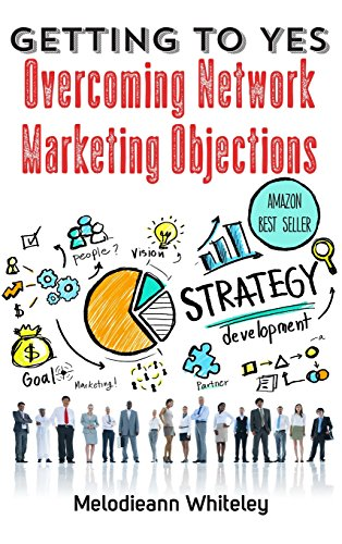 510Id%2BG%2BWGL - Getting to Yes: Overcoming Network Marketing Objections