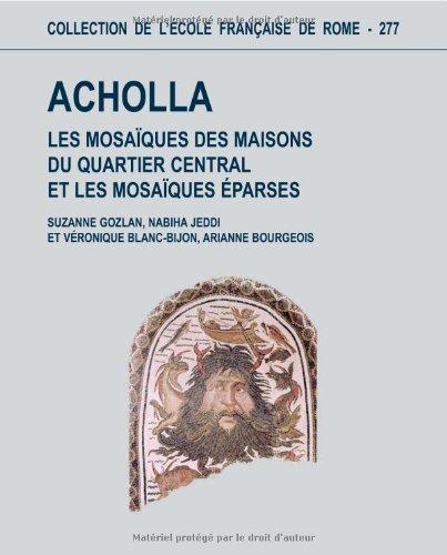 acholla. les mosaiques des maisons du quartier central et les mosaiques eparses pdf