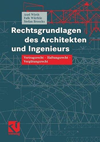 Rechtsgrundlagen des Architekten und Ingenieurs: Vertragsrecht - Haftungsrecht - Vergütungsrecht (German Edition)
