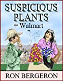 img - for Suspicious Plants At Walmart book / textbook / text book