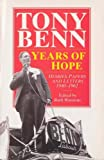Years Of Hope: Diaries,Letters and Papers 1940-1962: Diaries, Letters and Papers, 1940-62