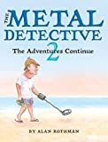 img - for The Metal Detective 2 & The Junior Metal Detective: The Adventures Continue book / textbook / text book