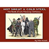 HOT SWEAT & COLD STEEL - The Book of 101 Fencing Cartoons