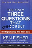img - for The Only Three Questions That Still Count: Investing By Knowing What Others Don't 2nd edition by Fisher, Kenneth L., Chou, Jennifer, Hoffmans, Lara (2012) Hardcover book / textbook / text book