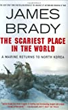 The Scariest Place in the World, James Brady, 0312332424