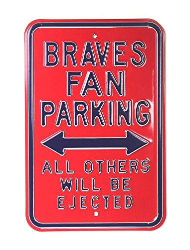 Street Braves Sign Atlanta - Atlanta Braves Officially Licensed Authentic Steel 12x18 Red Parking Sign - All Others Will Be Ejected