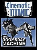 Cinematic Titanic: The Doomsday Machine