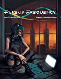 img - for Plasma Frequency Magazine: Issue 11: April/May 2014 (Plasma Frequency Mazgazine) book / textbook / text book