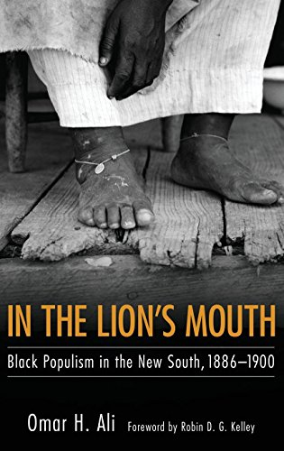 In the Lion's Mouth: Black Populism in the New South, 1886-1900 (Margaret Walker Alexander Series in African American St