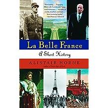 La Belle France: A Short History
