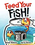 Feed Your Fish!, Michael Madlener, 1456008951