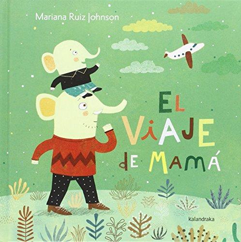 El viaje de mama (Spanish Edition) [Mariana Ruiz] (Tapa Dura)
