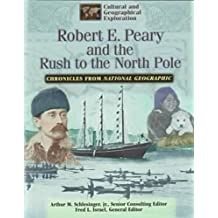 Robert E. Peary & the Rush to the North Pole