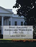 Meet Amazing Americans Workbook: John Tyler: Volume 41