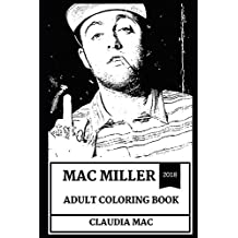 Mac Miller Adult Coloring Book: Legendary Hip Hop Prodigy and Great Talent, Acclaimed Record Producer and Artist, RIP Mac Adult Coloring Book