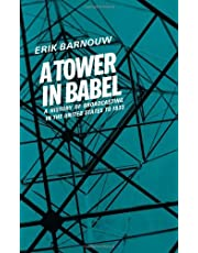 A Tower in Babel (A History of Broadcasting in the United States to 1933, Vol. 1) by Erik Barnouw (1966-12-31)